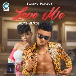 Fanzy Papaya - Love Me ft. Yemi Alade